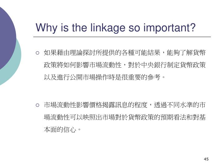 Why is the linkage so important?