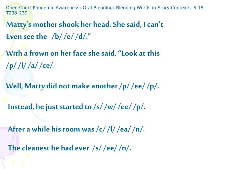 Open Court Phonemic Awareness: Oral Blending: Blending Words in Story Contexts  5.15 T238-239