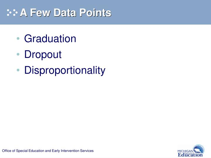 A Few Data Points