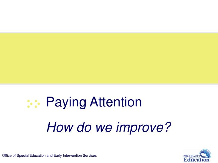 Paying Attention