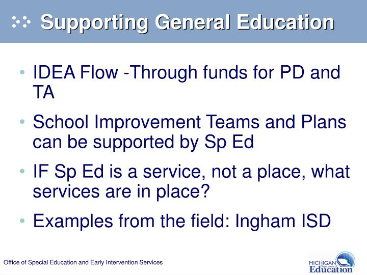 Supporting General Education