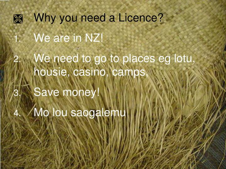 Why you need a Licence?