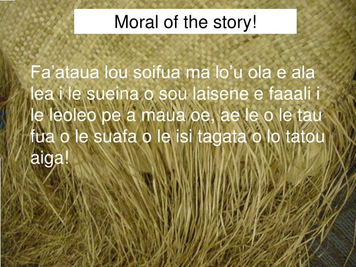 Moral of the story!