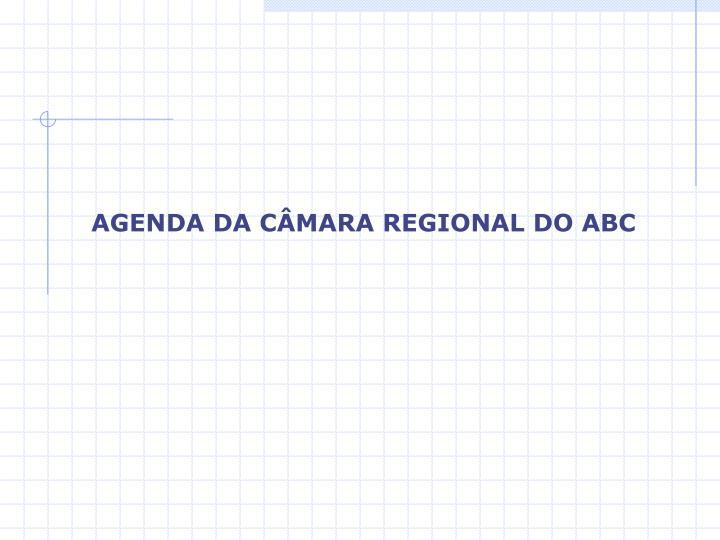AGENDA DA CÂMARA REGIONAL DO ABC