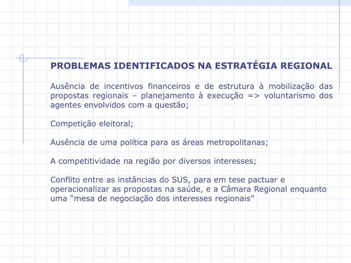 PROBLEMAS IDENTIFICADOS NA ESTRATÉGIA REGIONAL