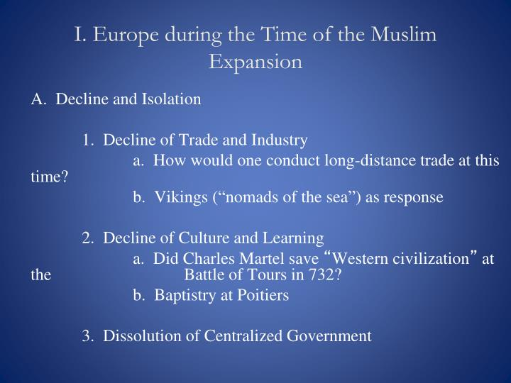I. Europe during the Time of the Muslim Expansion