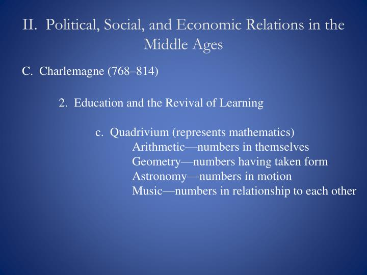II.  Political, Social, and Economic Relations in the Middle Ages