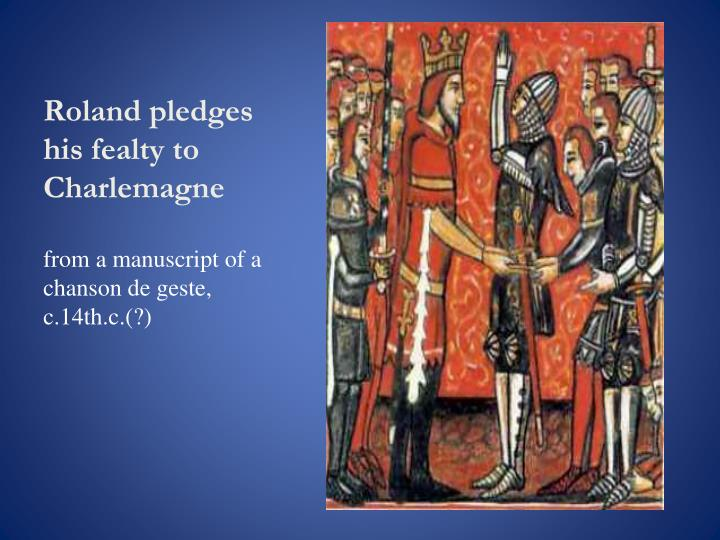 Roland pledges his fealty to Charlemagne