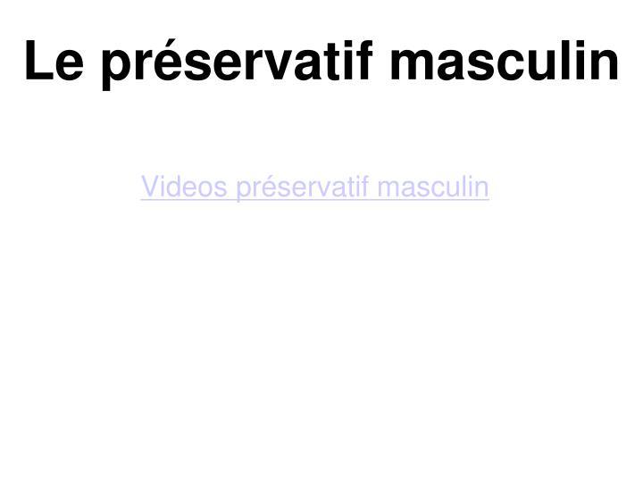 Le préservatif masculin