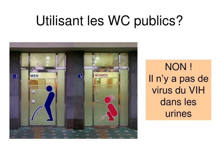 Utilisant les WC publics?