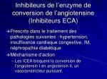 inhibiteurs de l enzyme de conversion de l angiotensine inhibiteurs eca