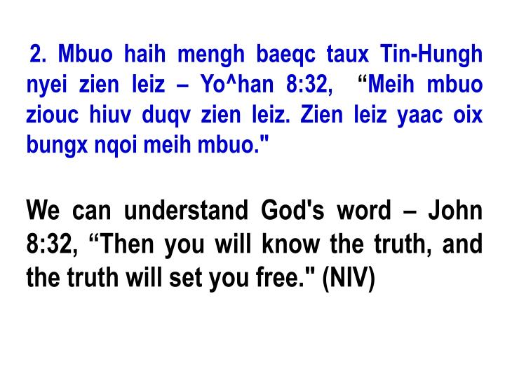 2. Mbuo haih mengh baeqc taux Tin-Hungh nyei zien leiz – Yo^han 8:32,