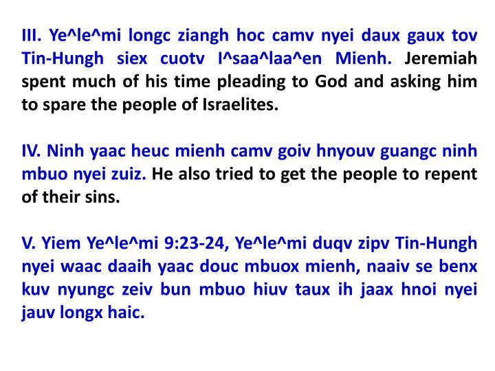 III. Ye^le^mi longc ziangh hoc camv nyei daux gaux tov Tin-Hungh siex cuotv I^saa^laa^en Mienh.