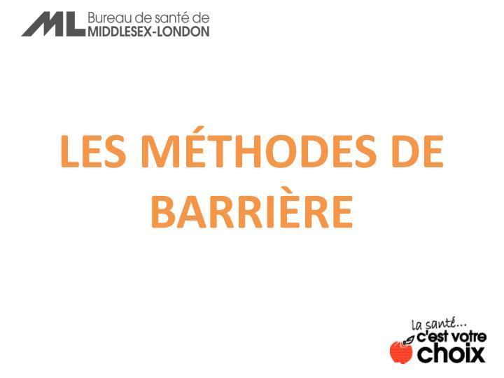LES MÉTHODES DE BARRIÈRE