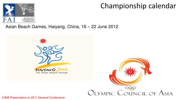 Asian Beach Games, Haiyang, China, 16 – 22 June 2012