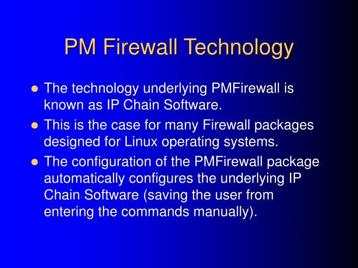 PM Firewall Technology
