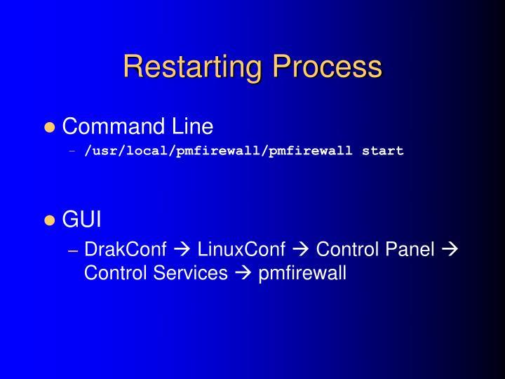 Restarting Process