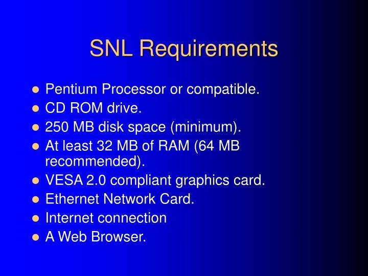 SNL Requirements