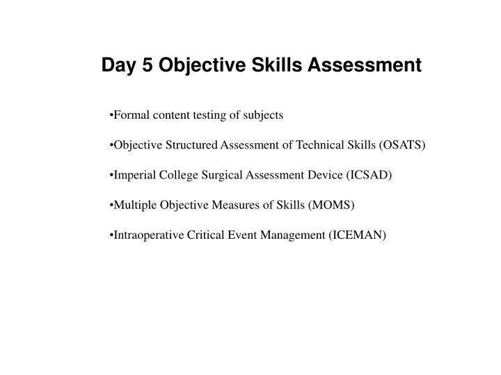 Day 5 Objective Skills Assessment