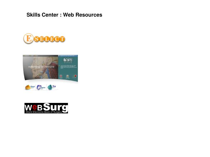 Skills Center : Web Resources