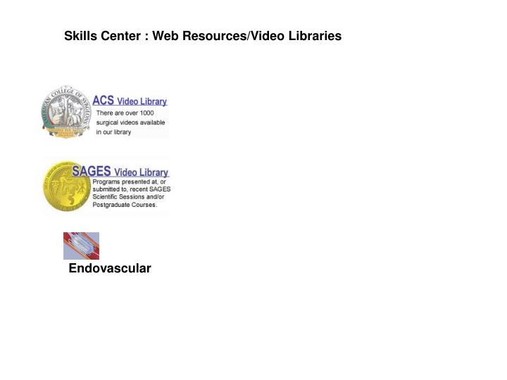 Skills Center : Web Resources/Video Libraries