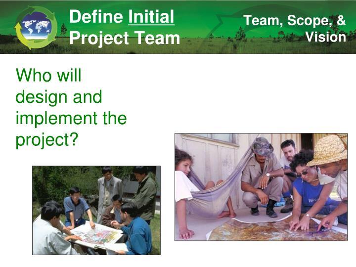 Team, Scope, & Vision