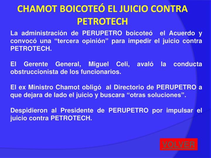 CHAMOT BOICOTEÓ EL JUICIO CONTRA PETROTECH