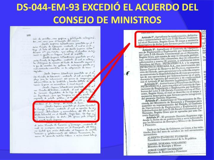 DS-044-EM-93 EXCEDIÓ EL ACUERDO DEL CONSEJO DE MINISTROS