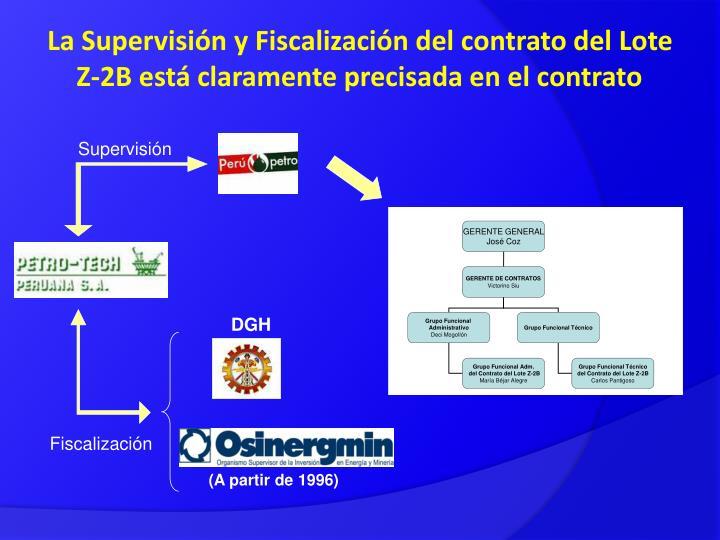 La Supervisión y Fiscalización del contrato del Lote Z-2B está claramente precisada en el contrato