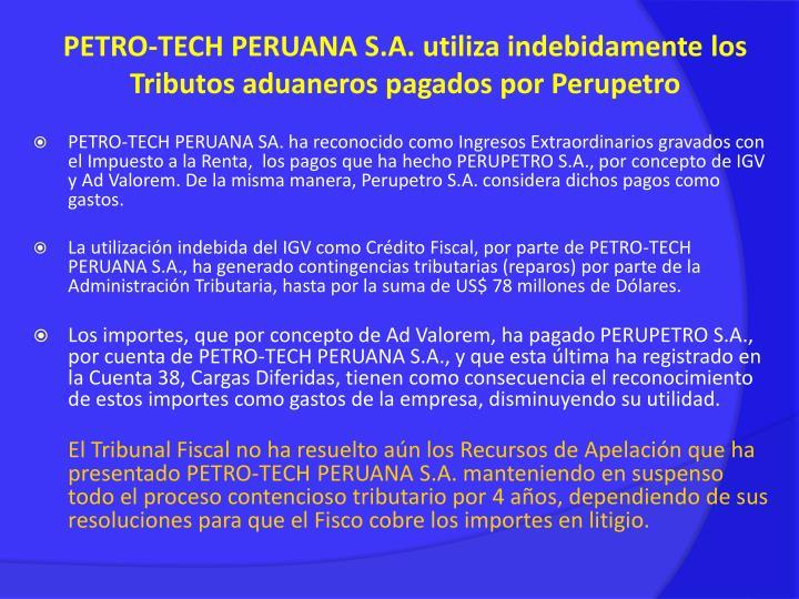 PETRO-TECH PERUANA S.A. utiliza indebidamente los Tributos aduaneros pagados por Perupetro