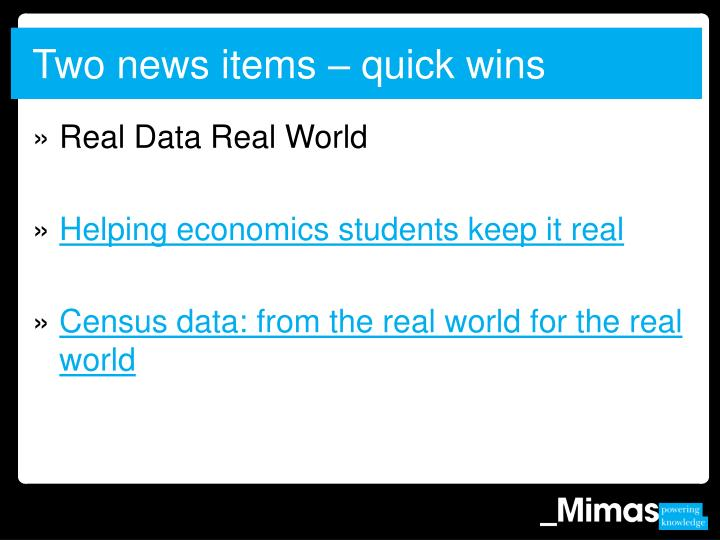 Two news items – quick wins