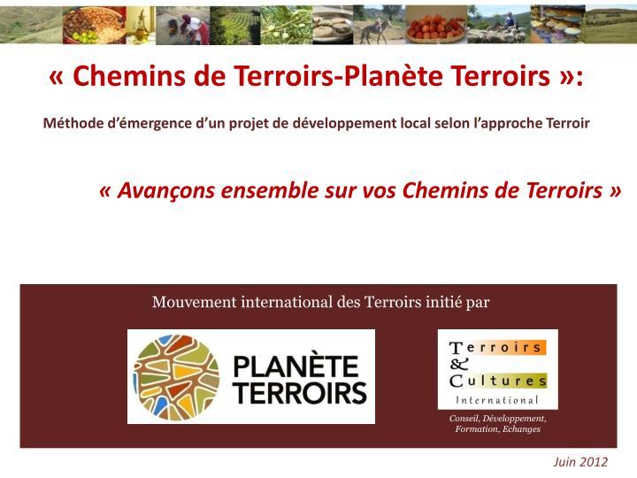 «Chemins de Terroirs-Planète Terroirs »: