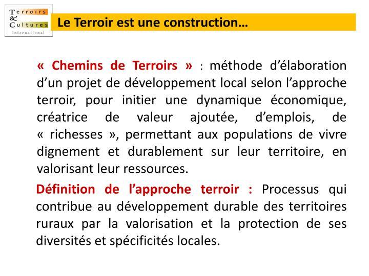 Le Terroir est une construction…