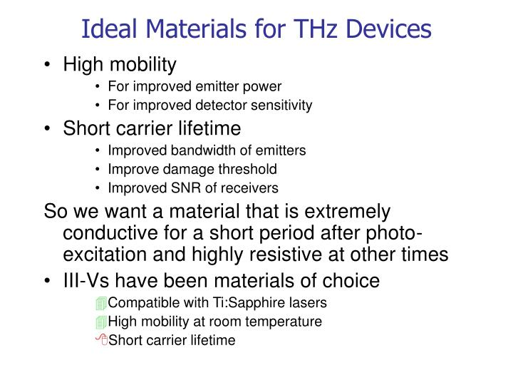 Ideal Materials for THz Devices