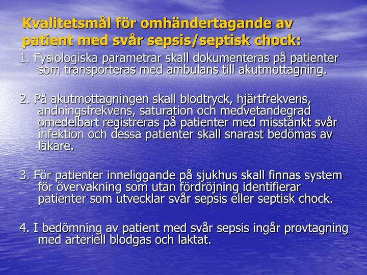 Kvalitetsmål för omhändertagande av patient med svår sepsis/septisk chock:
