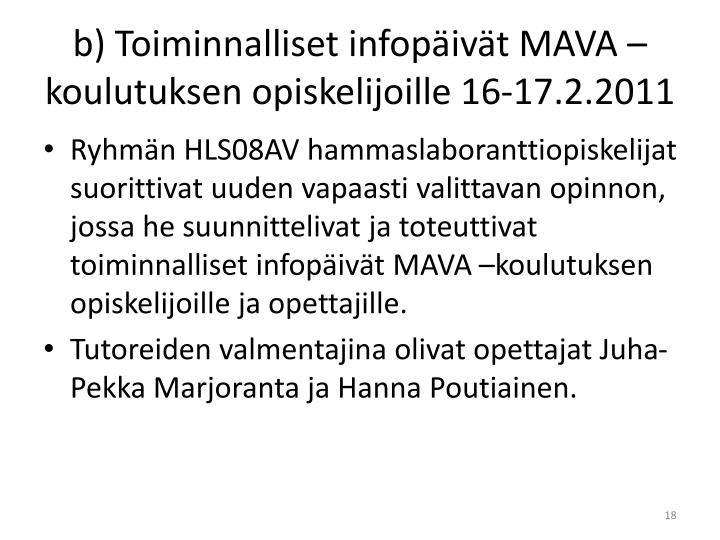 b) Toiminnalliset infopäivät MAVA –koulutuksen opiskelijoille 16-17.2.2011