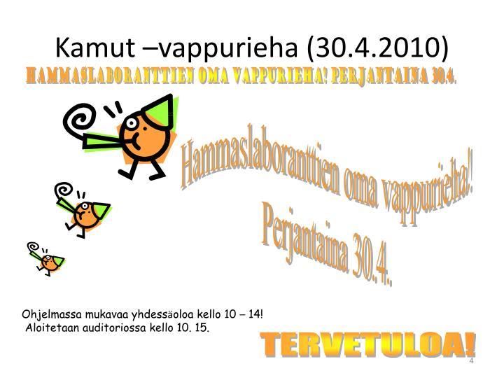 Kamut –vappurieha (30.4.2010)