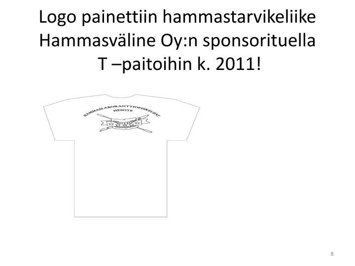 Logo painettiin hammastarvikeliike Hammasväline Oy:n sponsorituella