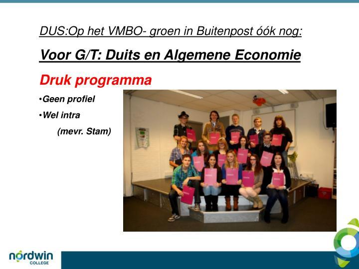 DUS:Op het VMBO- groen in Buitenpost óók nog: