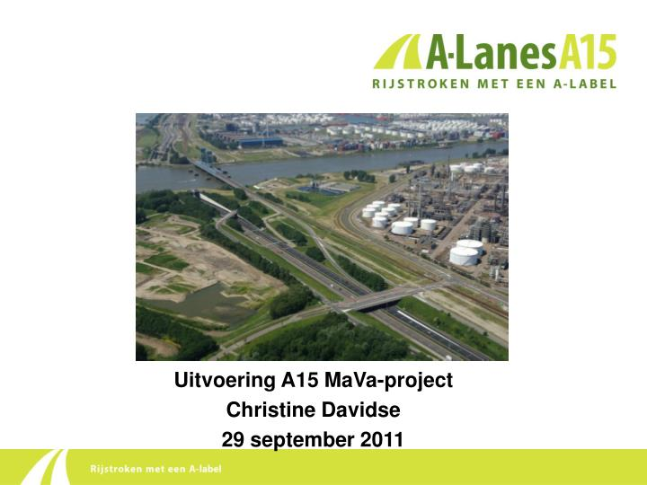 Uitvoering a15 mava project christine davidse 29 september 2011