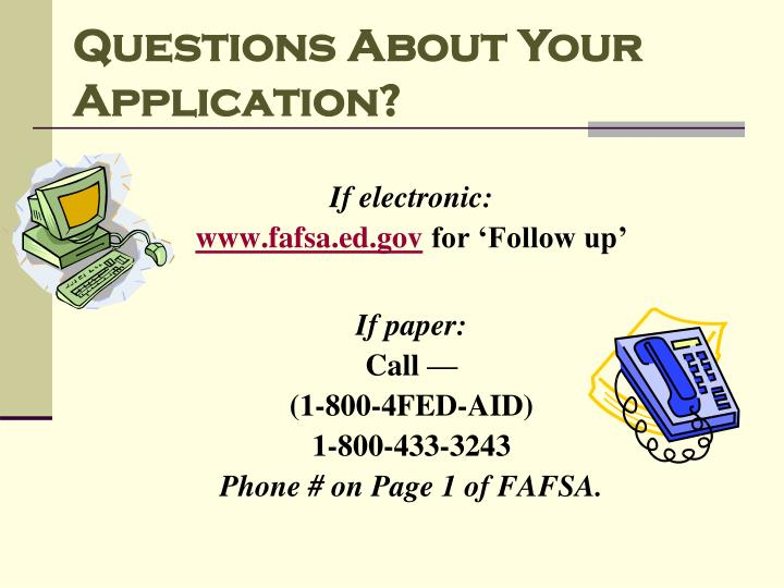 Questions About Your Application?