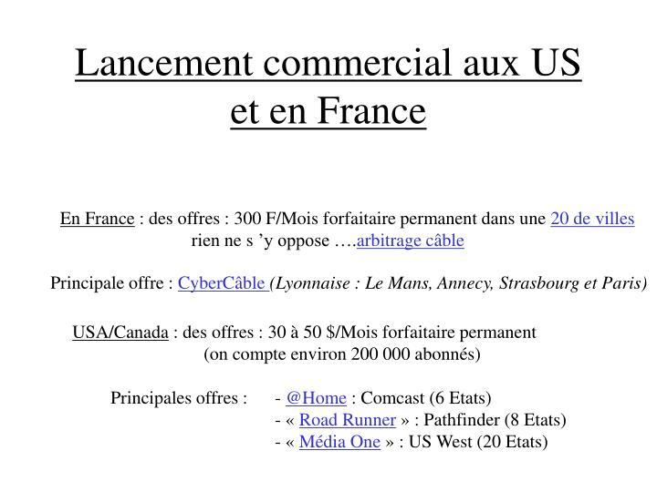 Lancement commercial aux US et en France