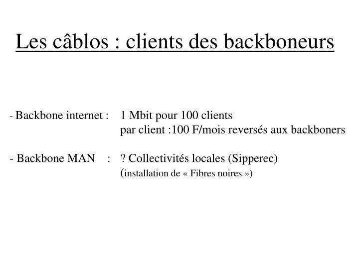 Les câblos : clients des backboneurs
