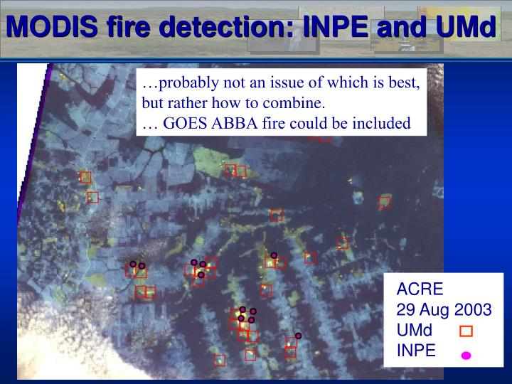 MODIS fire detection: INPE and UMd