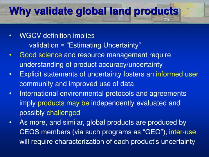 Why validate global land products