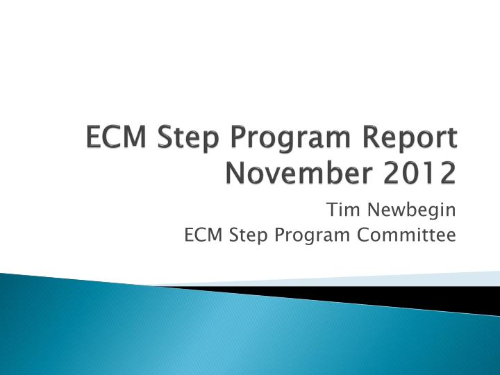 Ecm step program report november 2012