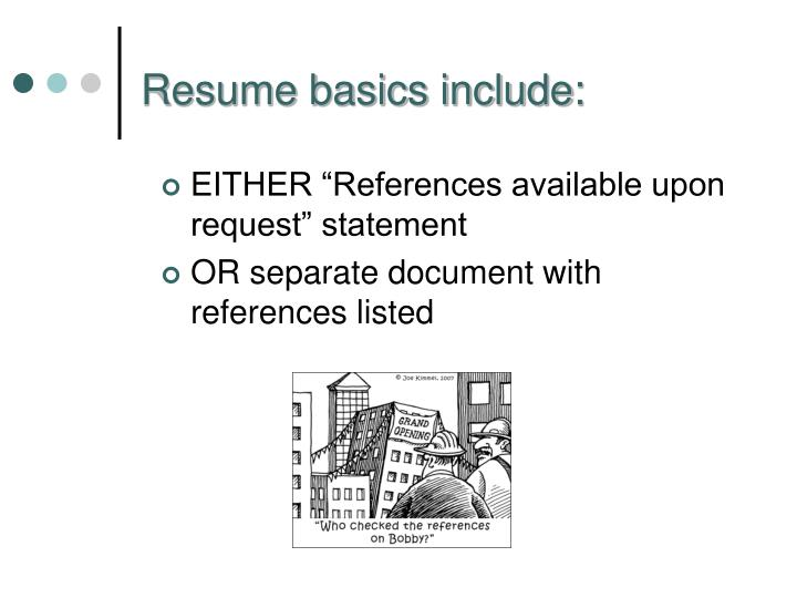 """EITHER """"References available upon request"""" statement"""