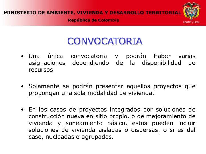 Una única convocatoria y podrán haber varias asignaciones dependiendo de la disponibilidad de recursos.