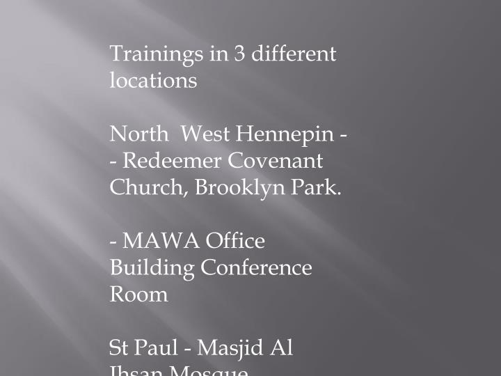 Trainings in 3 different locations