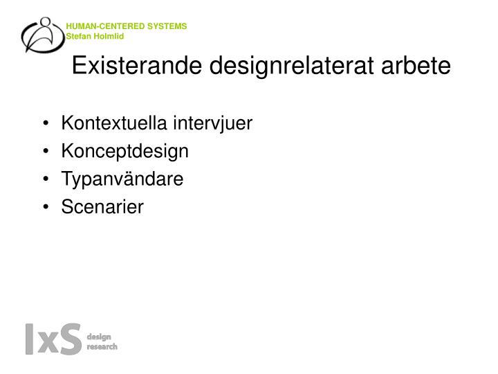Existerande designrelaterat arbete